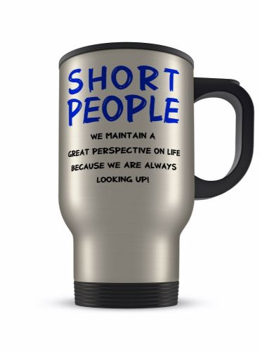 14oz Short People We Maintain A Great Perspective Novelty Aluminium Travel Mug